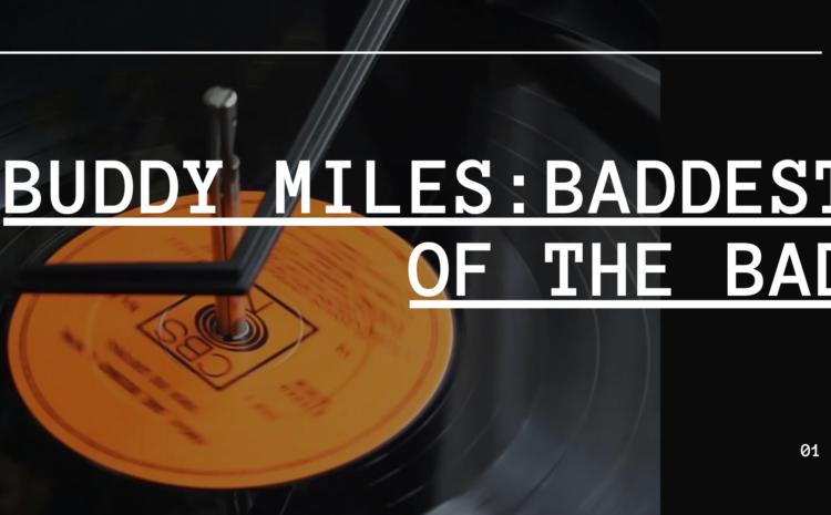 Buddy Miles: Baddest of the Bad