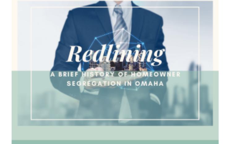 Redlining: A Brief History of Homeowner Segregation in Omaha