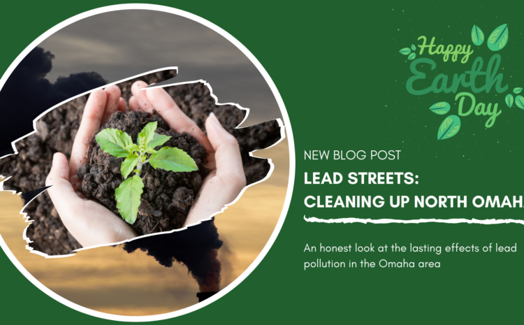Lead Streets: Cleaning up North Omaha