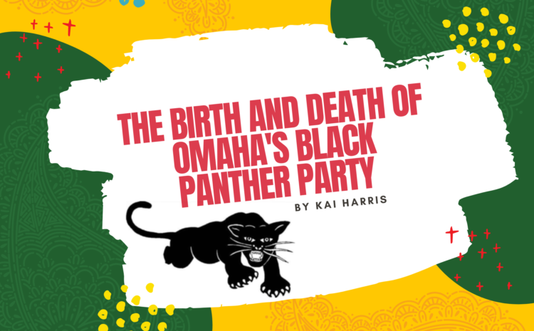 The Birth and Death of Omaha's Black Panther Party
