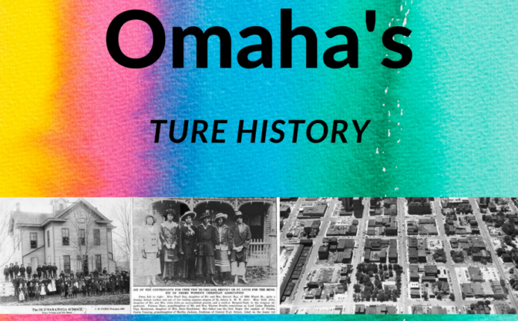 Come and Learn The True History of North Omaha